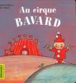 vignette de 'Au cirque Bavard (Poillevé, Sylvie)'