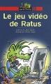 """Afficher """"Le Jeu vidéo de Ratus"""""""