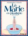 """Afficher """"La marie en plastique"""""""