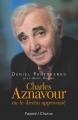 """Afficher """"Charles Aznavour ou Le destin apprivoisé"""""""