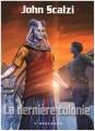 """Afficher """"Le Vieil homme et la guerre - série en cours n° 3 La Dernière colonie"""""""