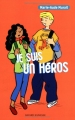 """Afficher """"Je suis un héros"""""""