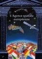 """Afficher """"L'Agence spatiale européenne"""""""