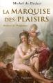 """Afficher """"La marquise des plaisirs"""""""