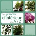 """Afficher """"Les plantes d'intérieur de A à Z"""""""