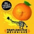 vignette de 'Pamplemousse mecanique (Les Fatals Picards )'