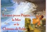 """Afficher """"Le tout jeune prince, la mer et le château de sable"""""""