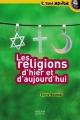 """Afficher """"Les Religions d'hier et d'aujourd'hui"""""""