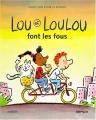 """Afficher """"Lou et Loulou font les fous"""""""