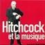 """Afficher """"Hitchcock et la musique"""""""