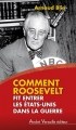 """Afficher """"Comment Roosevelt fit entrer les Etats-Unis dans la guerre"""""""