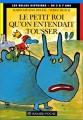 """Afficher """"Le Petit roi qu'on entendait tousser"""""""