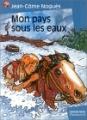 """Afficher """"Mon pays sous les eaux"""""""
