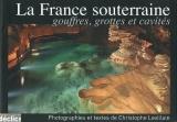 """Afficher """"La France souterraine"""""""