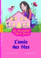 """Afficher """"maison des fées (La) n° 1 amie des fées (L')"""""""