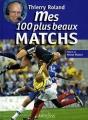 vignette de 'Mes 100 plus beaux matchs (Thierry Roland)'