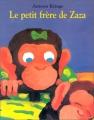 """Afficher """"Le petit frère de Zaza"""""""