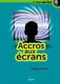 """Afficher """"Accros aux écrans"""""""