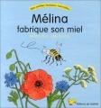 """Afficher """"Mélina fabrique son miel"""""""
