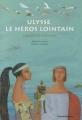 """Afficher """"Ulysse, le héros lointain"""""""