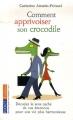 vignette de 'Comment apprivoiser son crocodile ? (Catherine Aimelet-Périssol)'