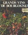 """Afficher """"Grands vins de Bourgogne : Chablis - Côte-d'or - Chalonnais - Mâconnais - Beaujolais"""""""