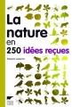 """Afficher """"La nature en 250 idées reçues"""""""