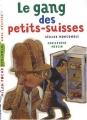"""Afficher """"Les Enquêtes fabuleuses de FFF, le fameux Félix File-Filou<br /> Le Gang des petits-suisses"""""""