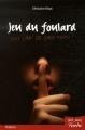 vignette de 'Jeu du foulard (Ghislaine Bizot)'