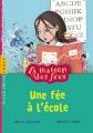 """Afficher """"maison des fées (La) n° 2 fée à l'école (Une)"""""""