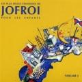 """Afficher """"Les Plus belles chansons de Jofroi pour les enfants"""""""