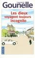 vignette de 'Les dieux voyagent toujours incognito (Gounelle, Laurent)'