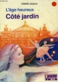 """Afficher """"L'Age heureux<br /> Côté jardin"""""""