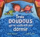 """Afficher """"Trois doudous qui ne voulaient pas dormir"""""""