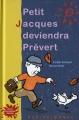"""Afficher """"Petit Jacques deviendra Prévert"""""""