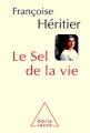 vignette de 'Le sel de la vie (Françoise HERITIER)'