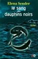 """Afficher """"Le Sang des dauphins noirs"""""""