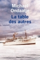 vignette de 'La table des autres (Michael Ondaatje)'