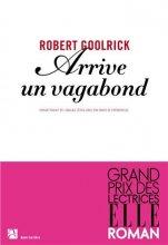 vignette de 'Arrive un vagabond (Robert Goolrick)'