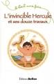 """Afficher """"L'invincible Hercule et ses douze travaux"""""""