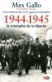 """Afficher """"Une histoire de la Deuxième Guerre mondiale n° 5 1944-1945, le triomphe de la liberté"""""""