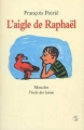 """Afficher """"L'aigle de Raphaël"""""""