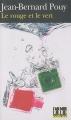 vignette de 'Le rouge et le vert (Jean-Bernard POUY)'