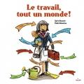 """Afficher """"Le Travail, tout un monde !"""""""