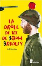 """Afficher """"La drôle de vie de Bibow Bradley"""""""
