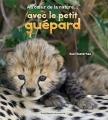 """Afficher """"Au coeur de la nature... avec le petit guépard"""""""