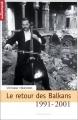 """Afficher """"Le Retour des Balkans 1991-2001"""""""