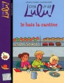 vignette de 'C'est la vie Lulu n° 26<br /> Je hais la cantine (Mélanie Edwards)'