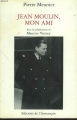 "Afficher ""Jean Moulin, mon ami"""