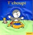 """Afficher """"T'choupi l'ami des petits<br /> T'choupi joue avec l'eau"""""""